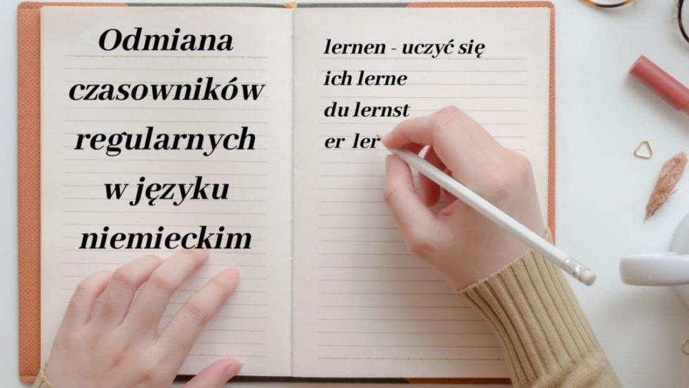 Odmiana czasowników regularnych przez osoby w języku niemieckim
