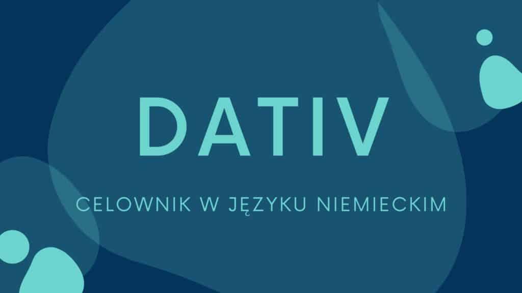 Dativ - Celownik w języku niemieckim