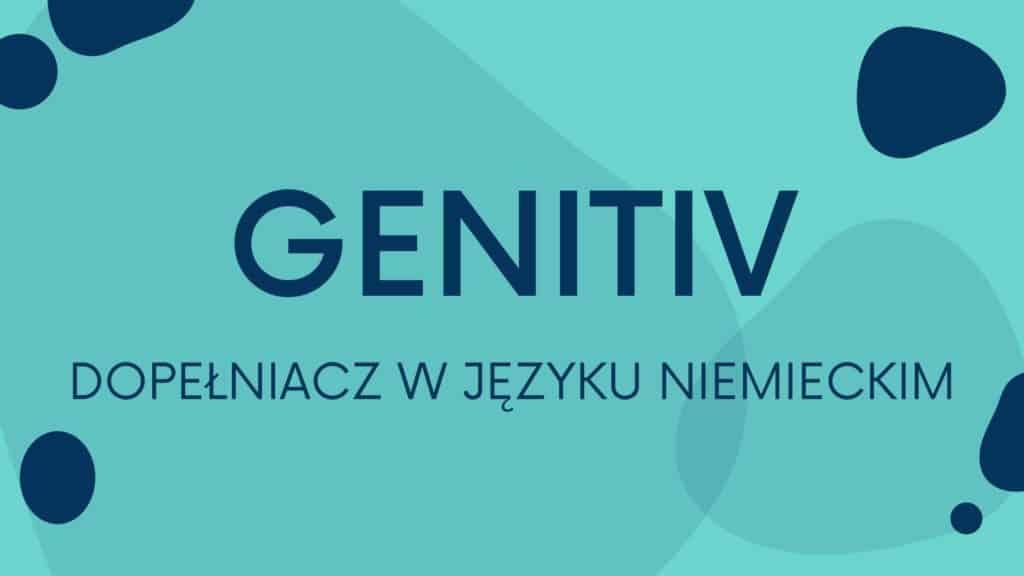 Genitiv - Dopełniacz w języku niemieckim
